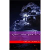 Olympus divine quadcopter (English Edition)