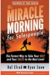 The Miracle Morning for Salespeople: The Fastest Way to Take Your SELF and Your SALES to the Next Level (The Miracle Morning Book Series) (Volume 3) Paperback