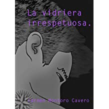 La vidriera irrespetuosa. (Spanish Edition) Sep 28, 2012