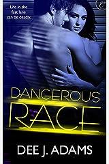 Dangerous Race (Adrenaline Highs Book 1)