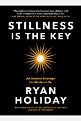 Stillness is the Key: An Ancient Strategy for Modern Life Kindle Edition