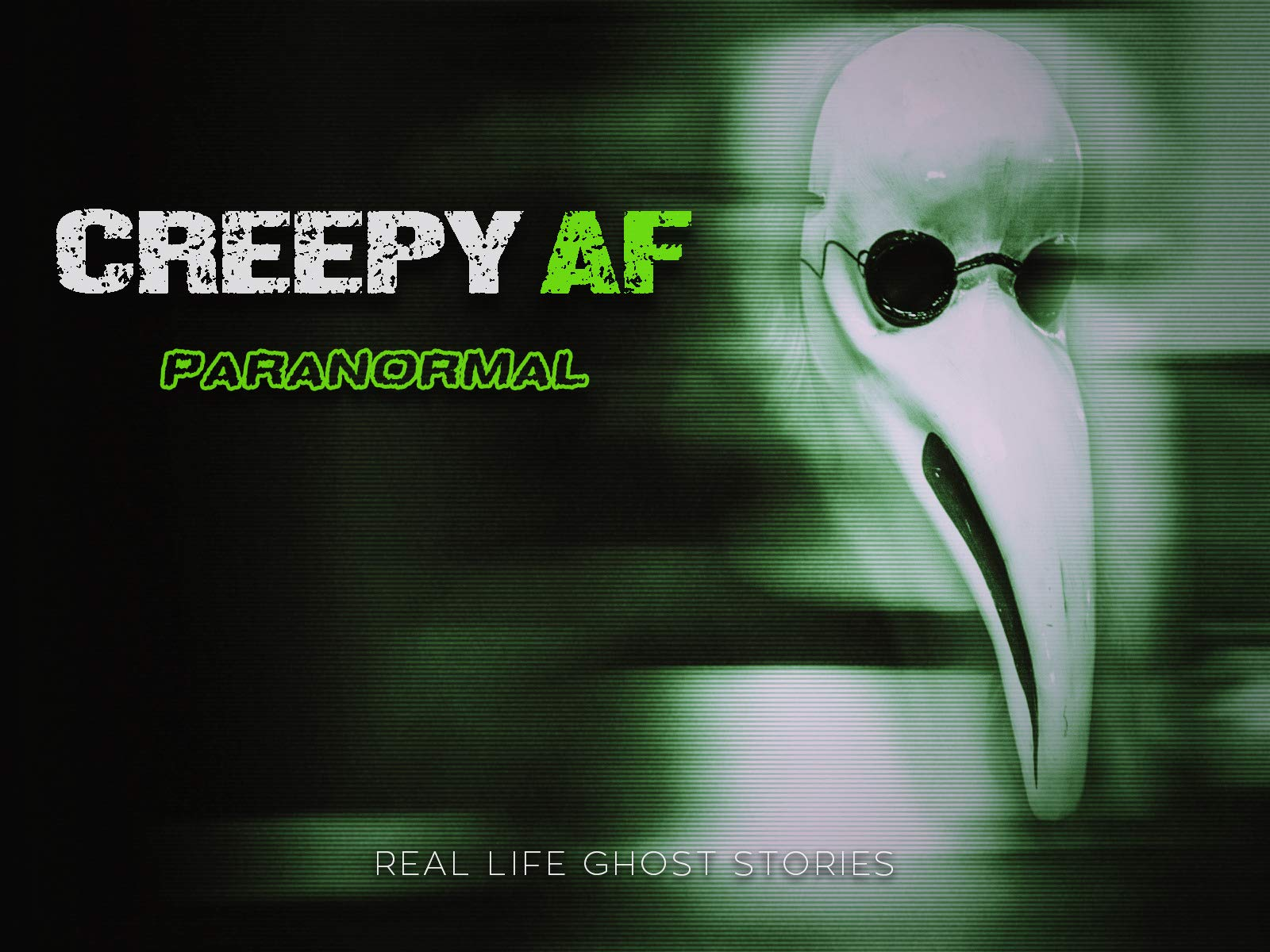 Creepy AF: Paranormal on Amazon Prime Video UK