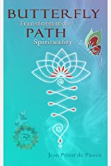 Butterfly Path: Transformative Spirituality Kindle Edition