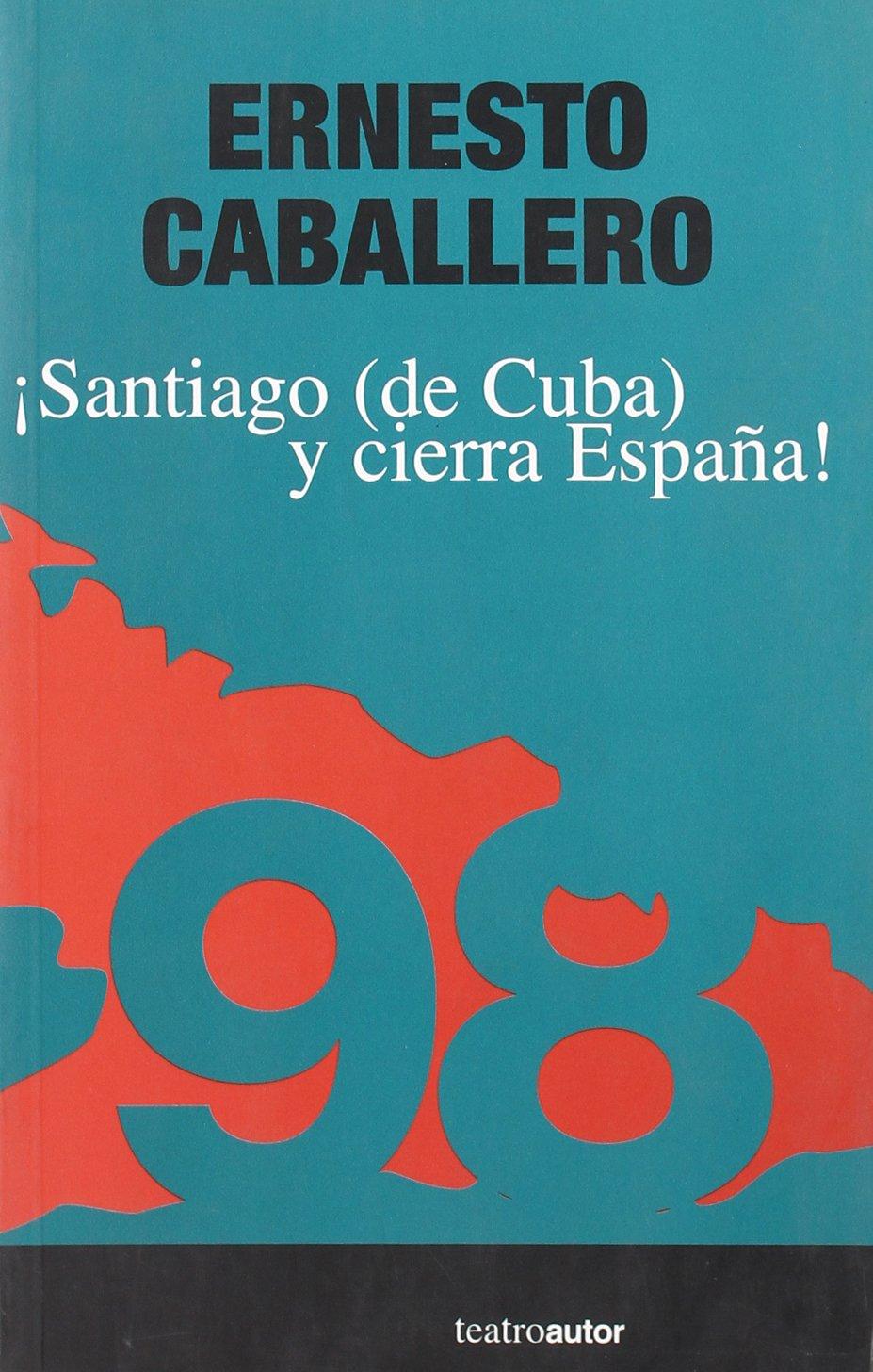 Santiago De Cuba Y Cierra Espa・A (TEATROAUTOR): Amazon.es ...