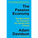 The Passion Economy: Nine Rules for Thriving in the Twenty-First Century
