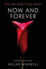 Now and Forever (Tell Me What You Want Book 2) Kindle Edition