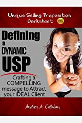 Defining a Dynamic USP: Crafting a Compelling Message to Attract Your Ideal Client Kindle Edition