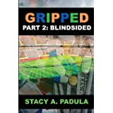 Gripped Part 2: Blindsided (Gripped Series)