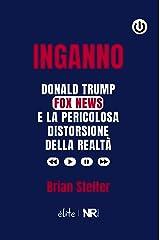 Inganno: Donald Trump, Fox News e la pericolosa distorsione della realtà (Élite) (Italian Edition) Kindle Edition