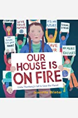 Our House Is on Fire: Greta Thunberg's Call to Save the Planet Kindle Edition