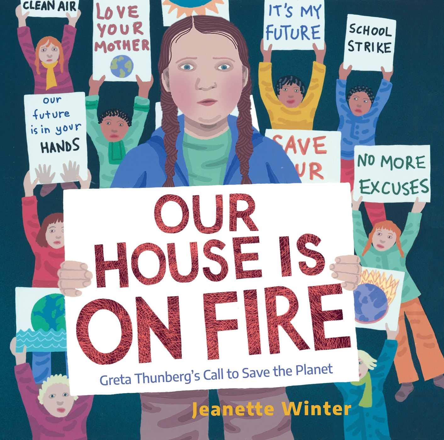 Image result for Our House is On Fire: Greta Thunberg's Call to Save the Planet.