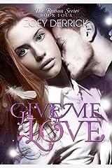 Give Me Love: Reason Series #4 (The Reason Series) Kindle Edition