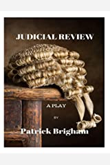 Judicial Review: A Play Paperback