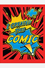 Create Your Own Comic - Super Fun Creative Blank Comics: Blank Comic Books For Kids Of All Ages, Great As Gifts And Occupied For Hours Paperback