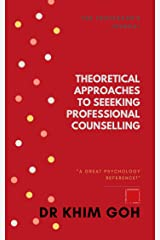 The Professor's Journal: Theoretical Approaches To Seeking Professional Counselling: A Great Psychology Reference! Kindle Edition