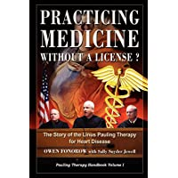 Practicing Medicine Without A License? The Story of the Linus Pauling Therapy for...