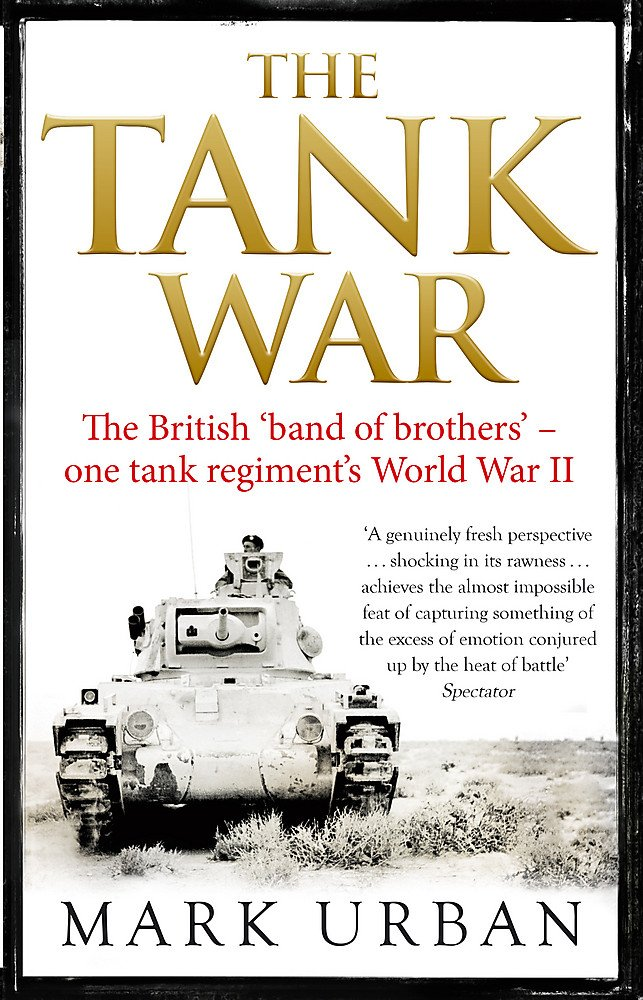 The Tank War: The British Band of Brothers – One Tank Regiment's World War II 71+5-BFZh7L