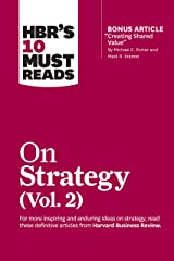 "HBR's 10 Must Reads on Strategy, Vol. 2 (with bonus article ""Creating Shared Value"" By Michael E. Porter and Mark R. Kramer) Kindle Edition"