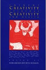 Eminent Creativity, Everyday Creativity, and Health: New Work on the Creativity/Health Interface (Creativity Research) Paperback
