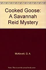 Cooked Goose: A Savannah Reid Mystery Paperback