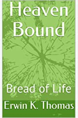 Heaven Bound: Bread of Life Kindle Edition