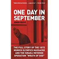One Day in September: The Full Story of the 1972 Munich Olympics Massacre and the...