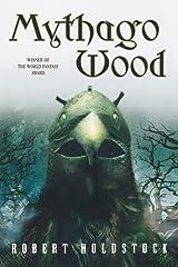 Mythago Wood (The Mythago Cycle) Paperback