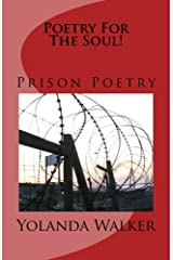 Poetry For The Soul! Prison Poetry Kindle Edition