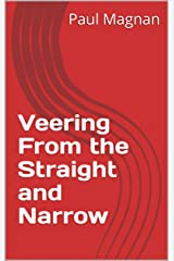 Veering From the Straight and Narrow Kindle Edition
