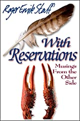 With Reservations: Musings From the Other Side Kindle Edition