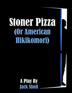 Stoner Pizza: Or American Hikikomori