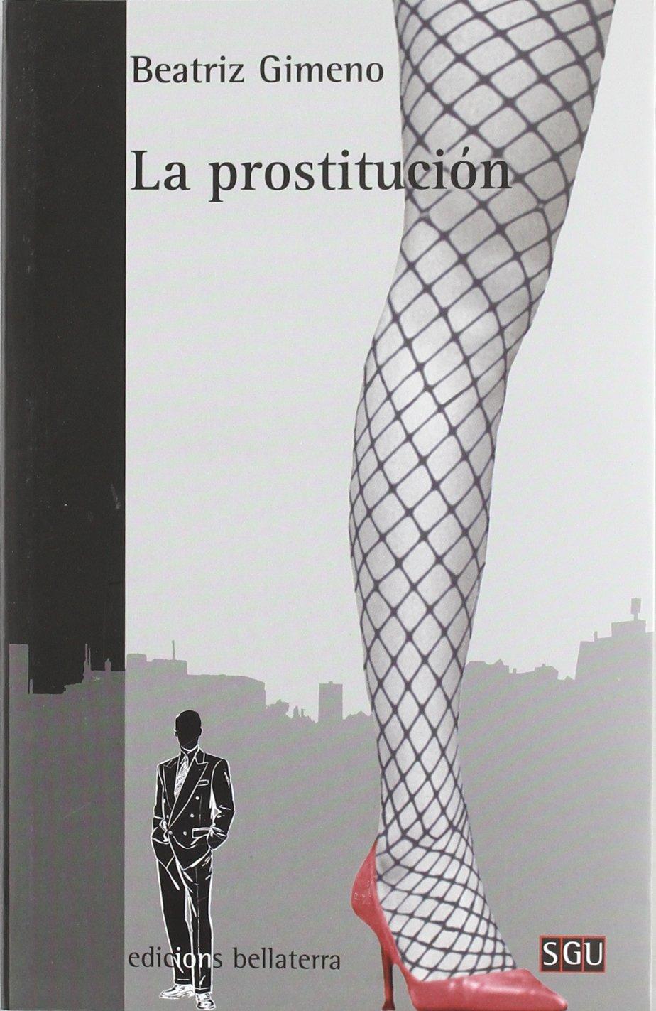 La prostitución (General Universitaria): Amazon.es: Gimeno Beatriz, Gimeno Beatriz: Libros