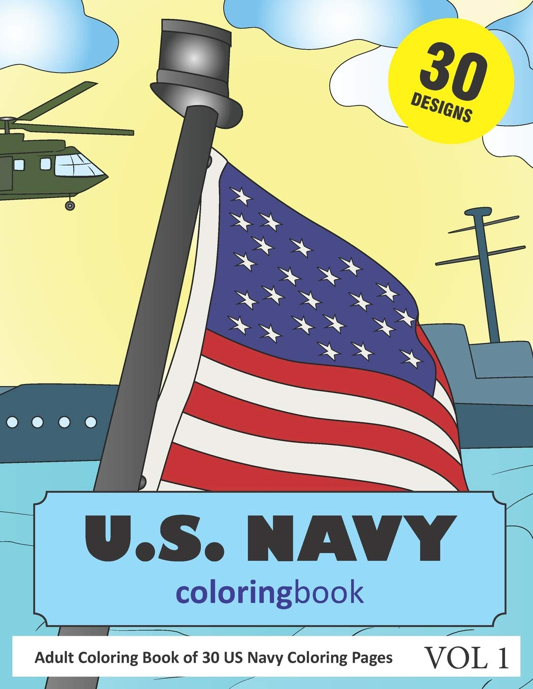 Amazon Com Us Navy Coloring Book 30 Coloring Pages Of Us Navy Designs In Coloring Book For Adults Vol 1 9781790286515 Rai Sonia Books