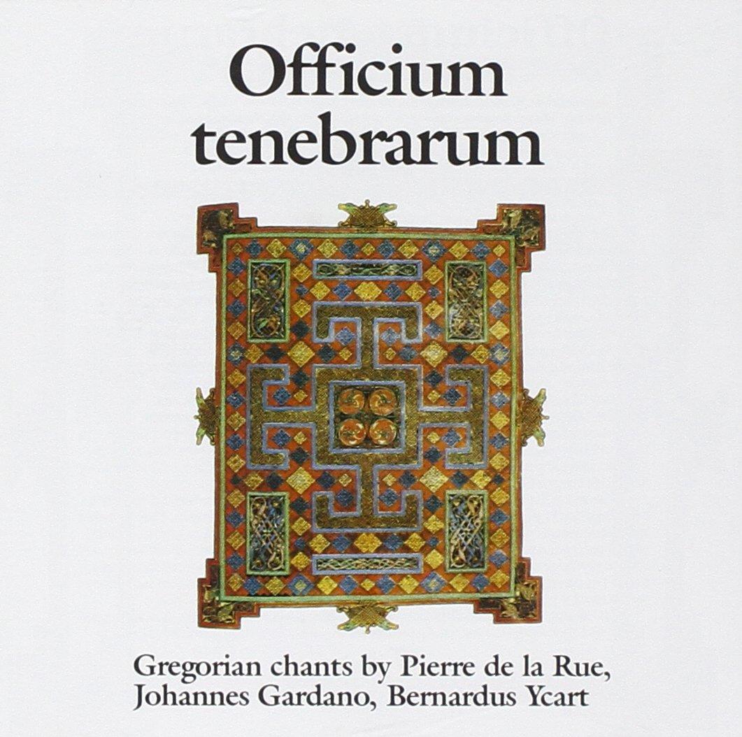 Officium Tenebrarum: Gregorian Chants by Pierre de la Rue, Johannes Gardano, Bernardus Ycart