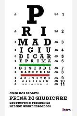 Prima di giudicare: Stereotipi e pregiudizi in dieci grandi processi (Saggiamente) (Italian Edition) Kindle Edition