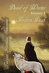 Dead of Winter: Journey 1, Forlorn Peak Kindle Edition