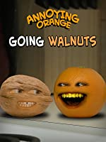 Annoying Orange - Going Walnuts
