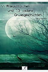 Mr Rileys Hürchen und 13 weitere Gruselgeschichten (German Edition) Kindle Edition