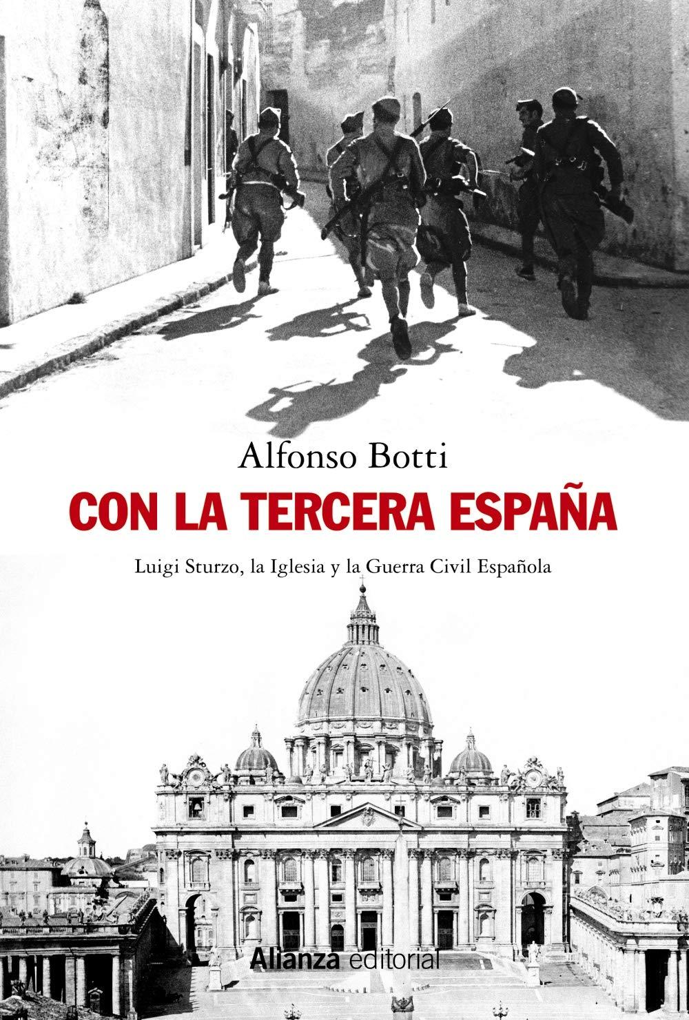 Con la Tercera España: Luigi Sturzo, la Iglesia y la Guerra Civil Española Alianza Ensayo: Amazon.es: Botti, Alfonso, Caranci Díez-Gallo, Carlos: Libros