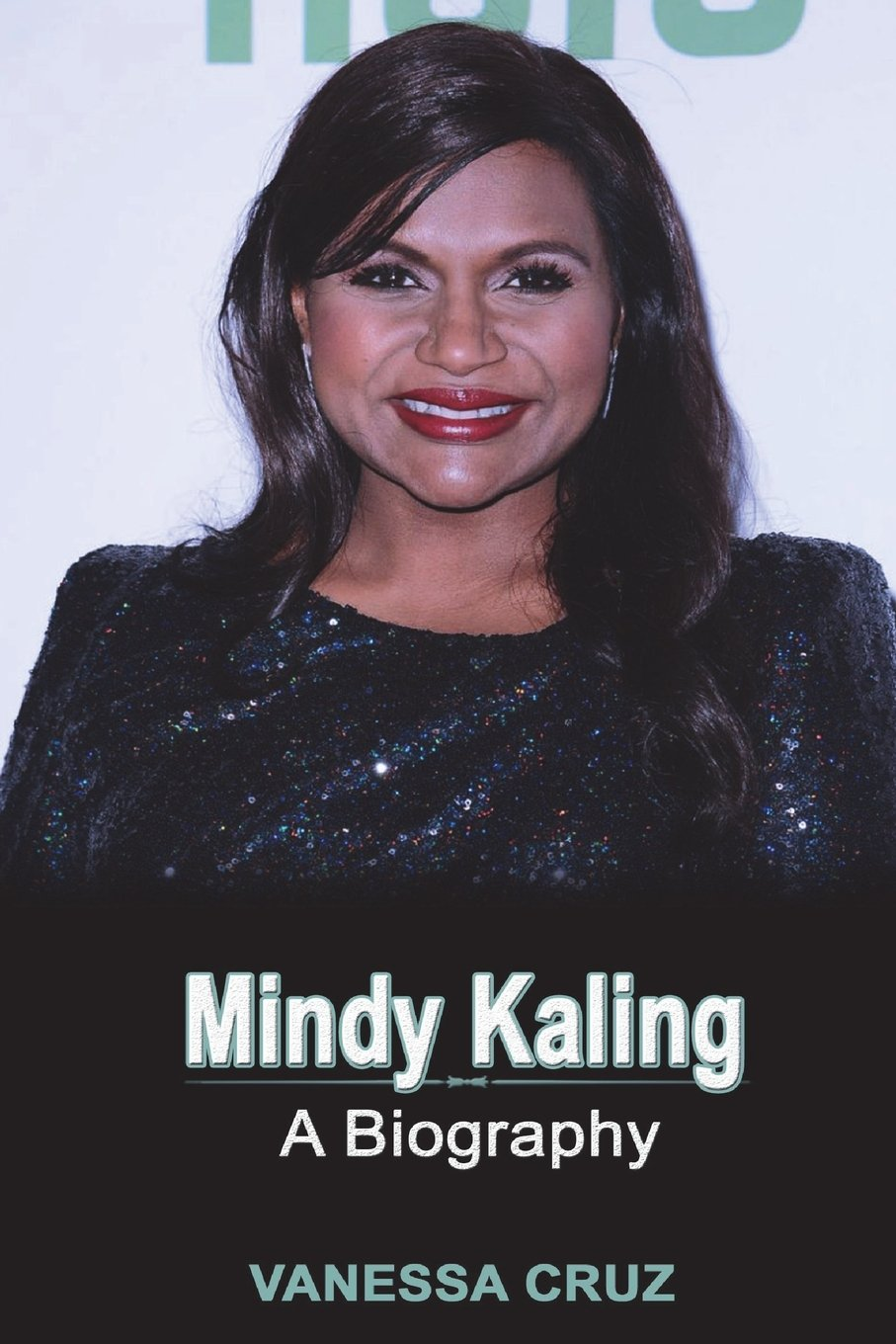 Mindy Kaling A Biography Cruz Vanessa 9781722123963 Amazon Com Books