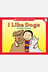 Little Leveled Readers: I Like Dogs! (Level B) (Little Leveled Readers: Level B) Kindle Edition