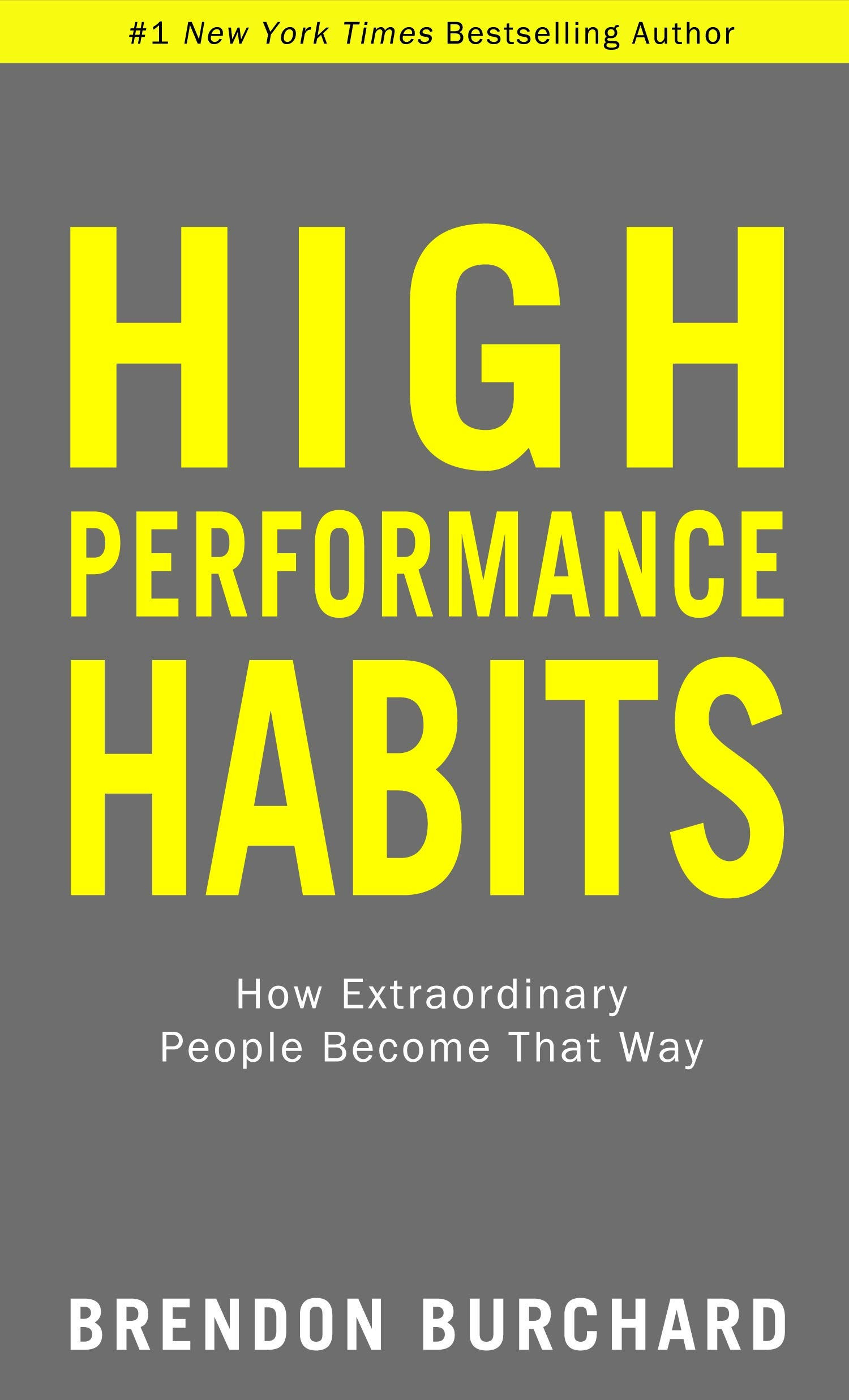 High Performance Habits: How Extraordinary People Become That Way:  Burchard, Brendon: 9781401952853: Amazon.com: Books