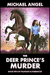 The Deer Prince's Murder: Book Two of 'Fantasy & Forensics' (Fantasy & Forensics 2) Kindle Edition