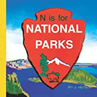 N is for NATIONAL PARKS: N is for NATIONAL PARKS: ABC's of America's National Parks...