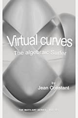 Virtual curves: The algebraic Surfer (The Math-Art series, Vol. B Book 7) Kindle Edition
