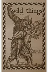 Wild Things: Thirteen Tales of Therianthropy Paperback