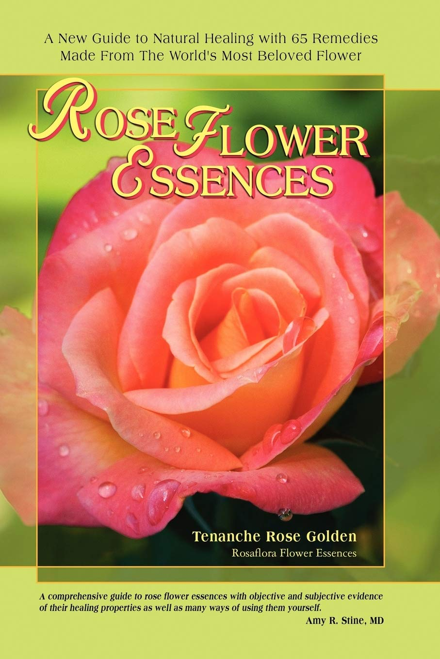 Rose Flower Essences A New Guide To Natural Healing With 65 Remedies Made From The World S Most Beloved Flower Golden Tenanche Rose 9781411660564 Amazon Com Books