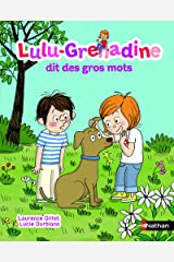 Lulu-Grenadine dit des gros mots (French Edition) Hardcover