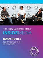Burn Notice: Cast & Creators Live at the Paley Center
