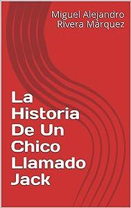 La Historia De Un Chico Llamado Jack (Spanish Edition)